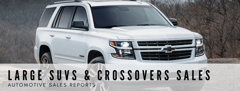 Large SUVs & Crossovers Sales