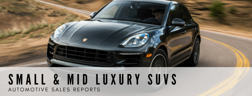 Small & Midsize Luxury SUVs & Crossovers Sales