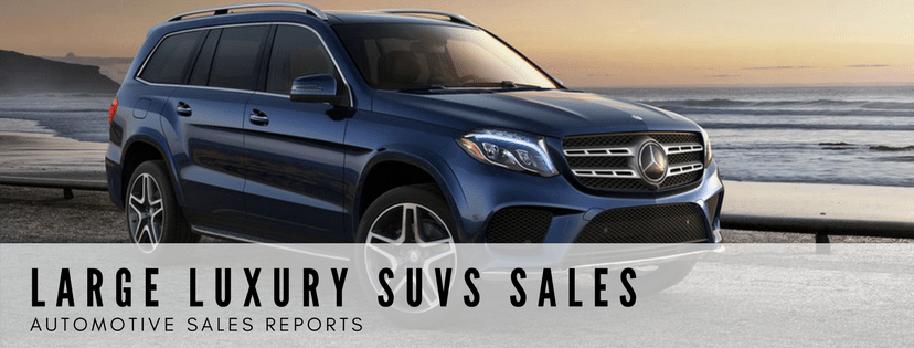 Large Luxury SUVs & Crossovers Sales