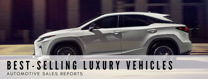 Best-Selling Luxury Vehicles In United States & Canada